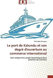 Le port de Kalundu et son degré d'ouverture au commerce international: Une analyse d'un projet économique de la province du Sud-Kivu (Omn.Univ.Europ.) (French Edition)