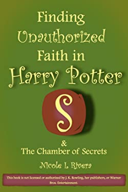 Finding Unauthorized Faith in Harry Potter & The Chamber of Secrets