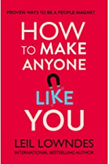 How to Make Anyone Like You: Proven Ways To Become A People Magnet Kindle Edition