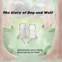 The Story of Dog and Wolf: A Hmong Folktale