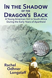 In the Shadow of the Dragon's Back: A Young American Girl in South Africa During the Early Years of Apartheid