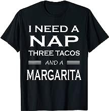 I Need A Nap, 3 Tacos And A Margarita T-Shirt
