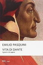 Scaricare Libri Vita di Dante. I giorni e le opere PDF