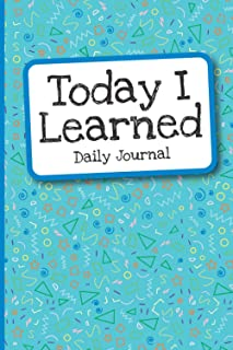 Today I Learned Daily Journal for Kids: A daily journal to encourage children to learn something new everyday!