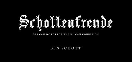 Schottenfreude: German Words for the Human Condition