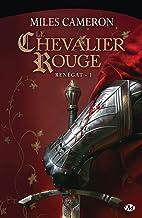 Le Chevalier rouge, Tome 1 : Renégat