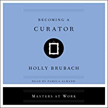 Becoming a Curator: Masters at Work