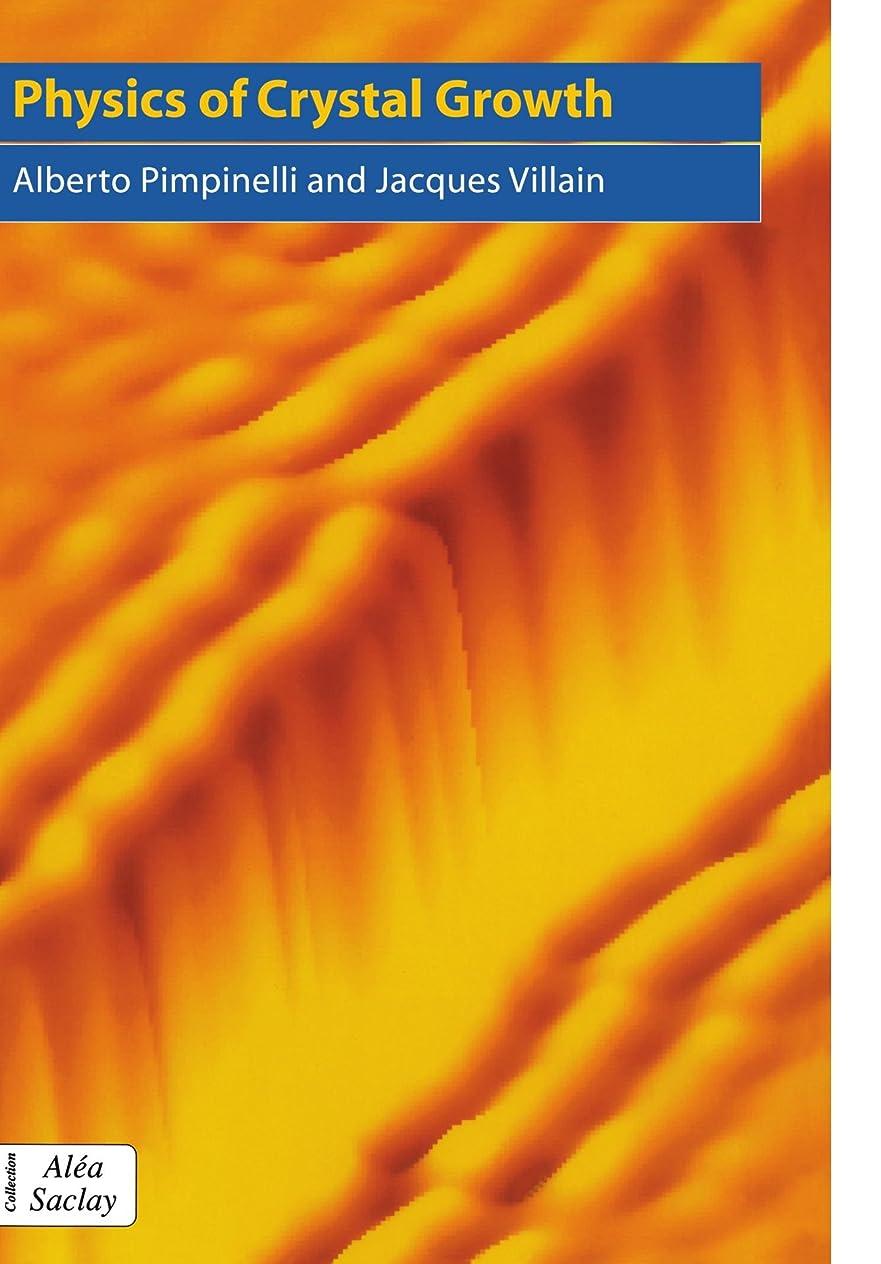 正確さスイス人醸造所Physics of Crystal Growth (Collection Alea-Saclay: Monographs and Texts in Statistical Physics)