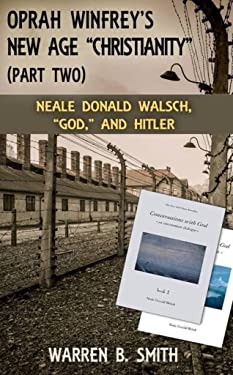 """Oprah Winfrey's New Age Christianity Part 2: Neale Donald Welsch, """"God"""", and Hitler"""