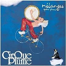 Mélanges - Opéra plume (Musique du spectacle du Cirque Plume)