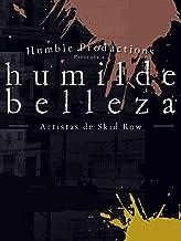 Belleza Humilde: Skid Row Artistes