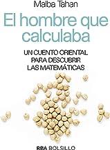 El hombre que calculaba: Un cuento oriental para descubrir las matemáticas (NO FICCIÓN) (Spanish Edition)