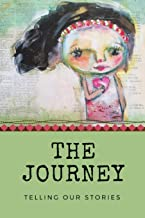 """The Journey: Telling Our Stories (""""BEAUTY AND TRUTH"""" Lined Collection)"""