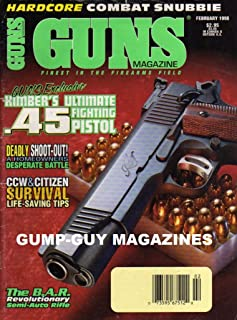 Guns February 1998 Magazine EXCLUSIVE: KIMBER'S ULTIMATE .45 FIGHTING PISTOL Deadly Shoot-Out: A Homeowners Desperate Battle