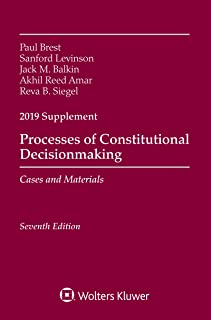 Processes of Constitutional Decisionmaking: Cases and Materials, Seventh Edition, 2019 Supplement (Supplements)