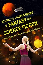 Stunning Short Stories of Fantasy and Science Fiction
