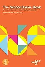 The School Drama Book: Drama, literature and literacy in the creative classroom