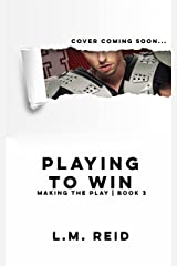 Playing to Win (Making the Play) Kindle Edition