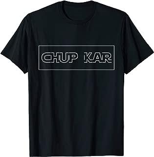 Chup Kar Shirt on Red Tap Love Gift for Men and Women T-Shirt
