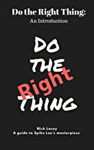 Do the Right Thing: An Introduction: A guide to Spike Lee's masterpiece (Film Guide Book 2)