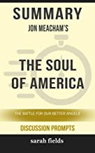 Summary: Jon Meacham's The Soul of America: The Battle for Our Better Angels