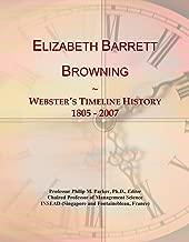 Elizabeth Barrett Browning: Webster's Timeline History, 1805 - 2007