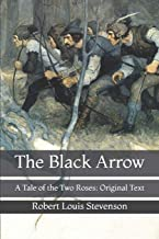 The Black Arrow: A Tale of the Two Roses: Original Text