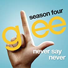 Never Say Never (Glee Cast Version)