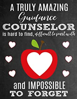 A Truly Amazing Guidance Counselor Is Hard To Find, Difficult To Part With And Impossible To Forget: Thank You Appreciation Gift for School Guidance ... | Diary for World's Best Guidance Counselor