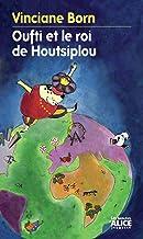 Oufti et le roi Houtsiplou (Romans Deuzio) (French Edition)