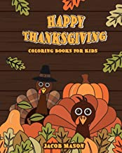 Thanksgiving Coloring Books For Kids: Happy Thanksgiving Coloring Books For Children, Fall Harvest Coloring Book, Thanksgiving Holiday Designs ... (Holiday Coloring Books) (Volume 1)