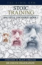 Stoic Training: Epictetus' Discourses Book 3 (Stoicism in Plain English) (Volume 3)