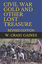 CIVIL WAR GOLD AND OTHER LOST TREASURE: REVISED EDITION