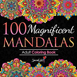 100 Magnificent Mandalas: An Adult Coloring Book with more than 100 Beautiful and Relaxing Mandalas for Stress Relief and ...