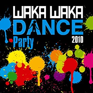Waka Waka Dance Party 2010