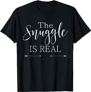 The Snuggle is Real Shirt Men | Women | Kids
