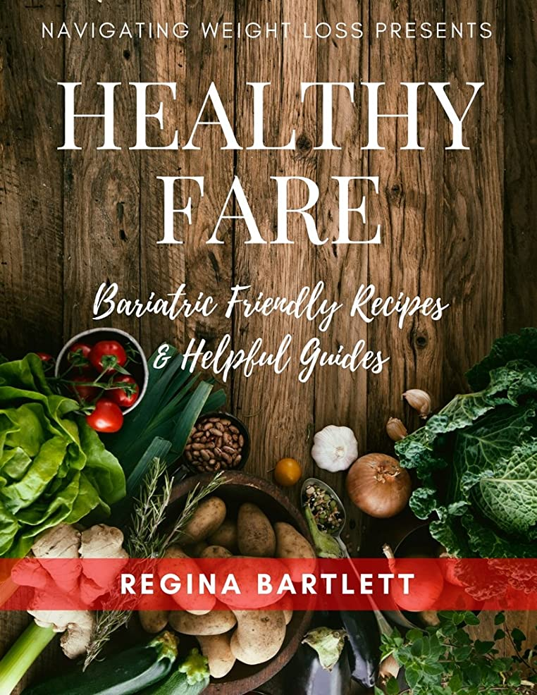 Healthy Fare: Bariatric Friendly Recipes and Helpful Guides (English Edition)