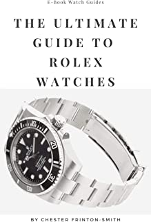 The Ultimate Guide to Rolex Watches: Luxury Watch Guides