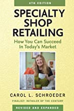 Specialty Shop Retailing: How You Can Succeed in Today`s Market (4th edition)