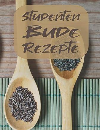 Studenten Bude Rezepte: A4 Blanko Rezeptbuch zum selberschreiben mit Register | Für 100 Rezepte