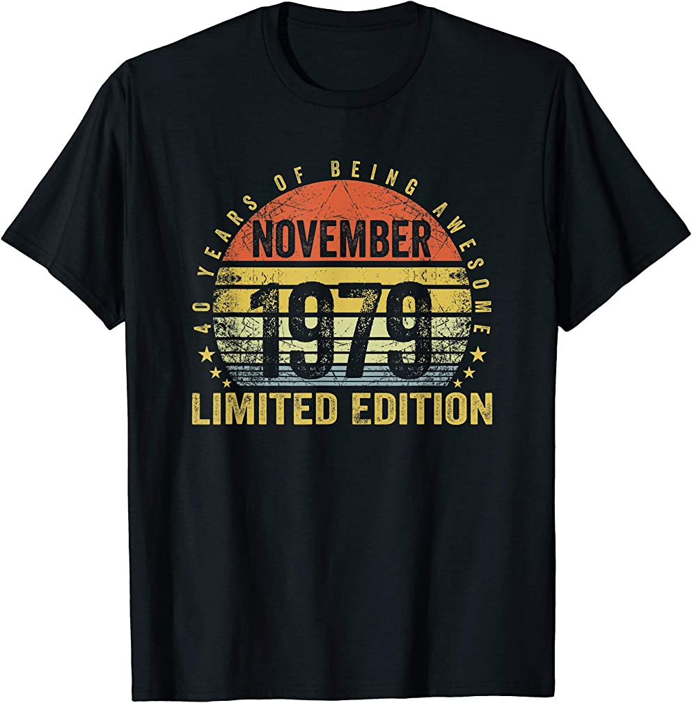 Born November 1979 Limited Edition Bday Gifts 40th Birthday T-shirt