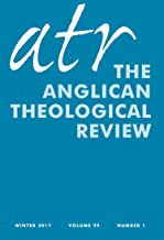 Anglican Theological Review: Winter 2017: Volume 99, Number 1