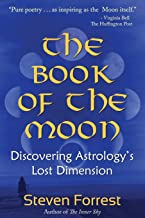 The Book of the Moon: Discovering Astrology's Lost Dimension