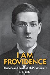 I Am Providence: The Life and Times of H. P. Lovecraft Kindle Edition