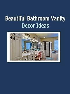 Beautiful Bathroom Vanity Decor Ideas