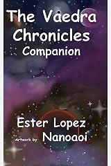 The Vaedra Chronicles Companion (The Vaedra Chronicles Series) Kindle Edition