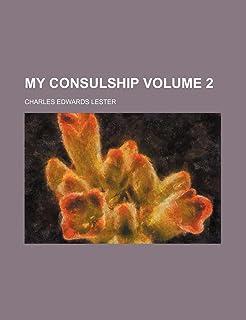 My Consulship Volume 2