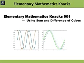 Elementary Mathematics Knacks: Using Sum and Difference of Cubes