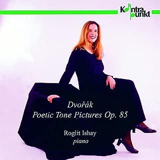 Dvorak: Poetic Tone Pictures, Op. 85