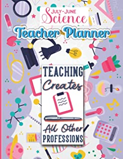 July-June Science Teacher Planner: 52 Weekly And Monthly Undated Teacher Planner - Academic Year Lesson Plan And Record Bo...